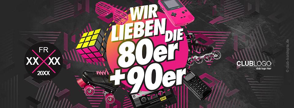 WIR LIEBEN DIE 80er & 90er